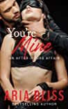 You're Mine: An After-Hours Affair (Book 3)