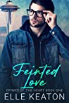 Feinted Love (Crimes of the Heart, #1)