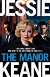 The Manor: The Enemy Is Close To Home In This Gritty Gangland Thriller From Top Five Bestseller Jessie Keane