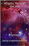 Atlantis Through the Veil: Beyond II
