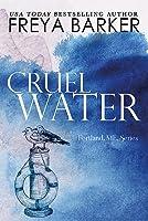 Cruel Water (Portland, ME #2)