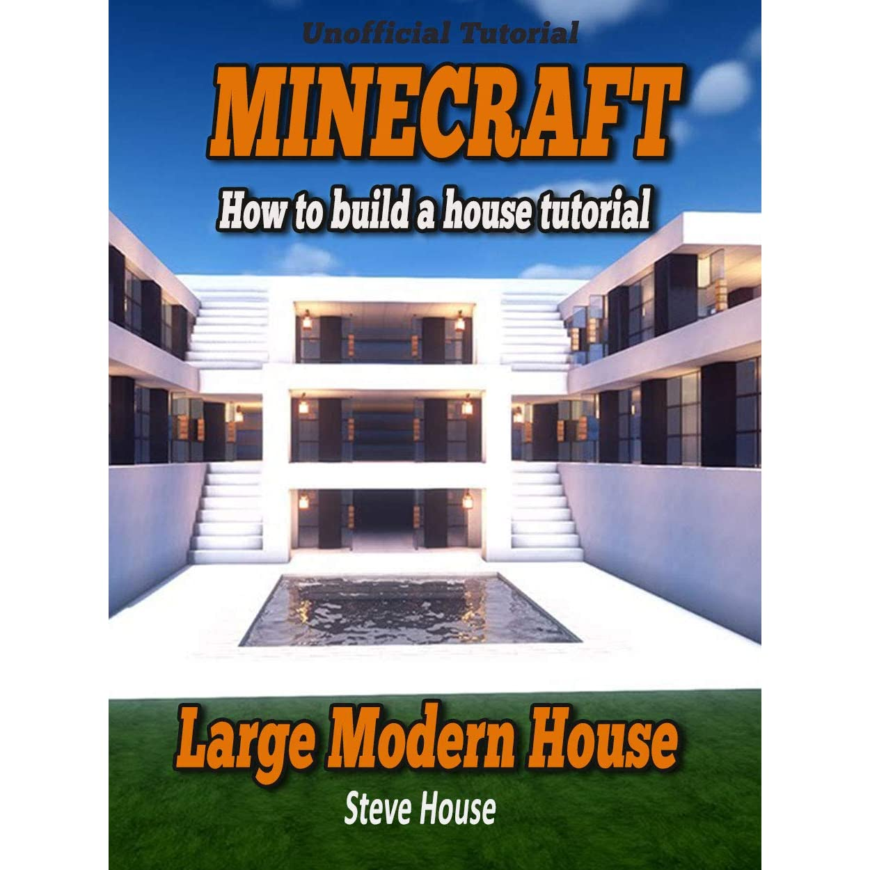 Minecraft Tutorial How To Build A Large Modern House Guide By Steve Bill