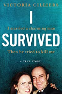 I Survived: I had a loving husband. Then he tried to kill me. A true story.