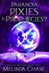 Paranoia, Pixies and . . . Prophecies? (Midlife Mayhem, #4)