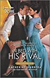 In Bed With His Rival (Texas Cattleman's Club: Rags to Riches #6)