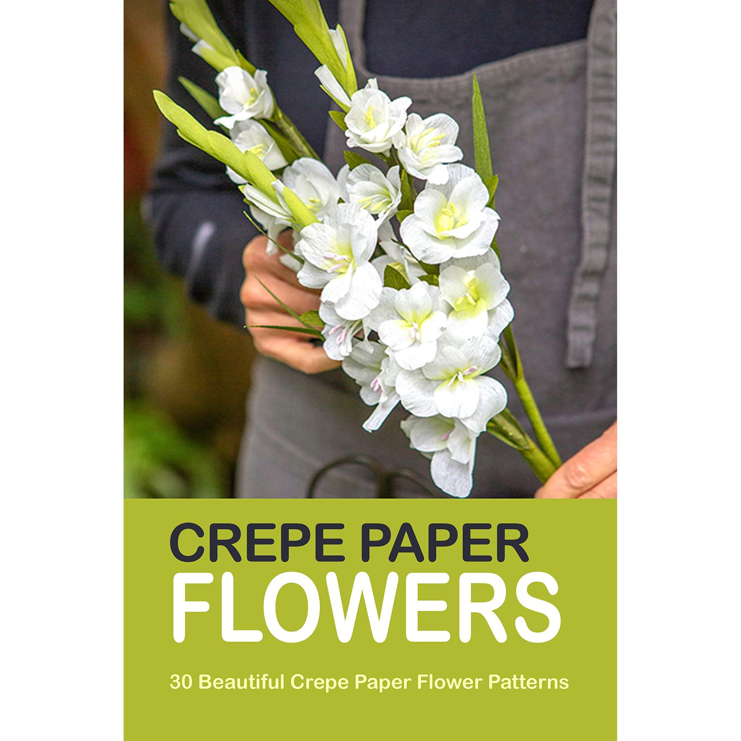 Crepe Paper Flowers 30 Beautiful Crepe Paper Flower Patterns By Mike Kozarski