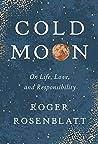 Cold Moon by Roger Rosenblatt