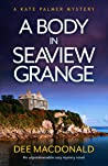 A Body in Seaview Grange (A Kate Palmer Mystery Book 2)