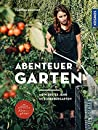 Abenteuer Garten:...
