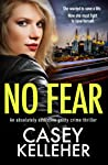 No Fear: An absolutely addictive gritty crime thriller