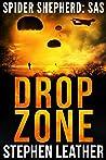 Drop Zone: An Action-Packed Spider Shepherd SAS Novella (Spider Shepherd: SAS Book 3)