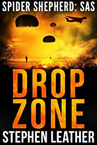 Drop Zone: An Action-Packed Spider Shepherd SAS Novella (Spider Shepherd: SAS Book 3)