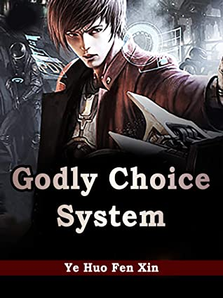 Godly Choice System: Volume 1