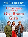 Christmas with the Ops Room Girls (The Women's Auxiliary Air Force #2)