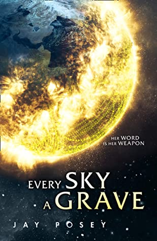 Every Sky A Grave: 2020's explosive new science fiction (The Ascendance Series, Book 1)