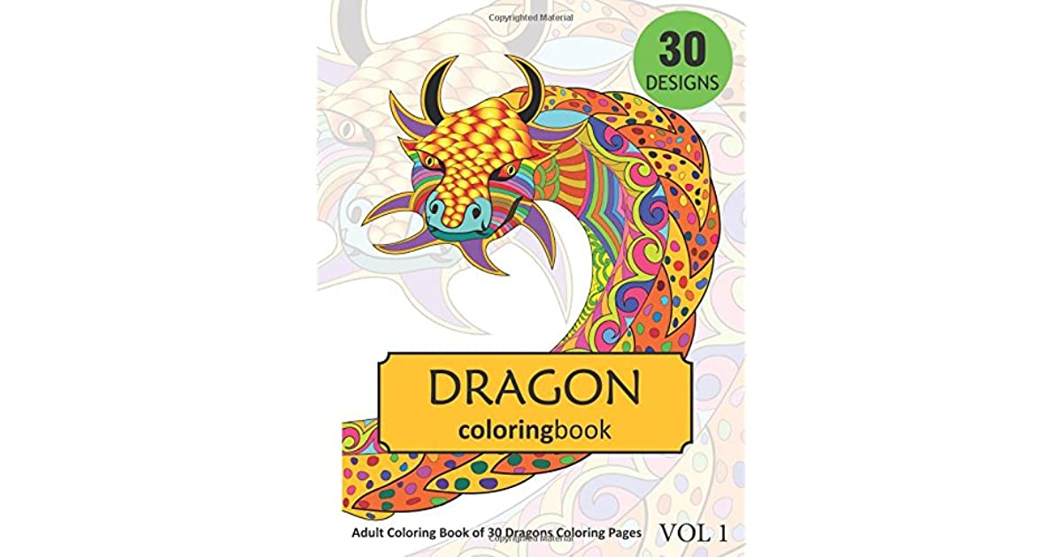 - Dragon Coloring Book: Adult Coloring Book Of 30 Dragons Coloring Pages By  Sonia Rai