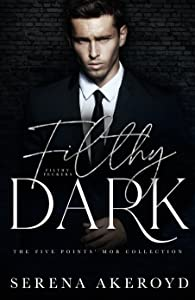 Filthy Dark (Five Points' Mob Collection #3)