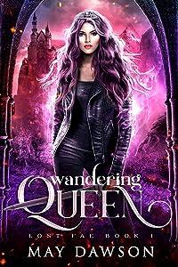 Wandering Queen (Lost Fae, #1)