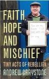 Faith, Hope and Mischief