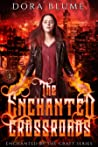 The Enchanted Crossroads (Enchanted by the Craft, #1)