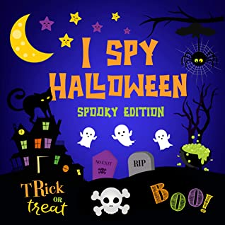 I Spy Halloween Spooky Edition: Interactive Guessing Game Book for Toddlers Ages 2-5, New 2020 Edition