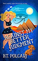 Against My Better Judgment (Mauzzy and Me Mystery, #1)