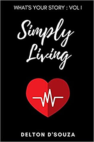 What's Your Story?: Volume I : Simply Living