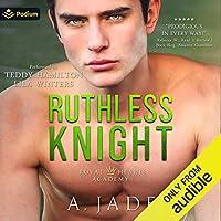 Ruthless Knight (Royal Hearts Academy, #2)