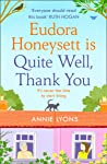 Eudora Honeysett is Quite Well, Thank You: The most feel good, page-turning and joyful fiction book of 2020!