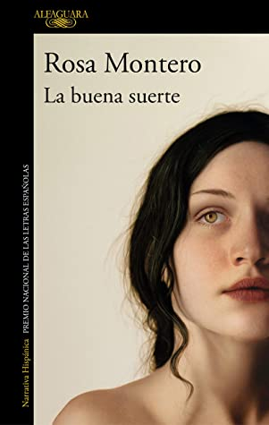 La buena suerte by Rosa Montero
