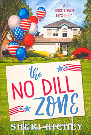 The No Dill Zone (A Spicetown Mystery, #7)