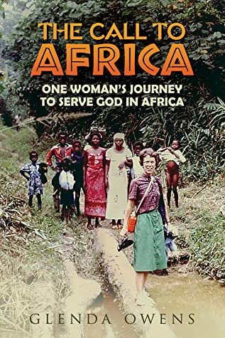 The Call to Africa: One Woman's Journey to Serve God in Africa
