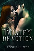 Twisted Devotion (Twisted, #4)