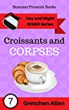 Croissants and Corpses (Day and Night Diner Series Book 7)