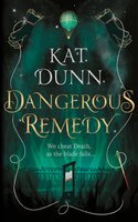 Dangerous Remedy (Dangerous Remedy, #1)