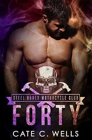 Forty (Steel Bones Motorcycle Club, #5)