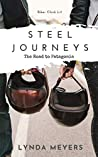 Steel Journeys: The Road to Patagonia