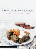 From Dill to Dracula: A Romanian Food & Folklore Cookbook