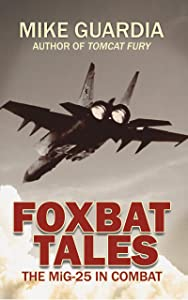 Foxbat Tales: The MiG-25 in Combat