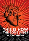 This Is How the Bone Sings