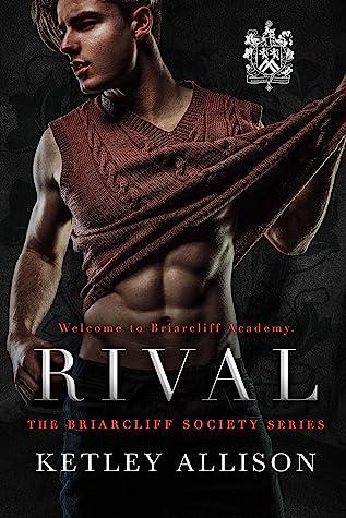 Rival (Briarcliff Society, #1)