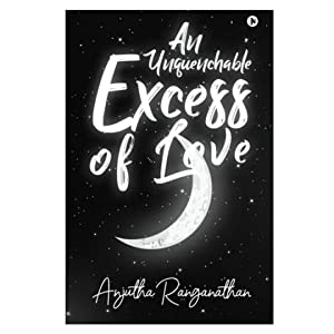 An Unquenchable Excess of Love