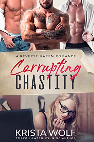 Corrupting Chastity - A Reverse Harem Romance