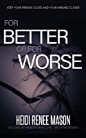 For Better or For Worse (The Vows)