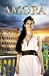 Amora by Grant J. Hallstrom