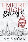 Empire High Betrayal (Empire High, #3)