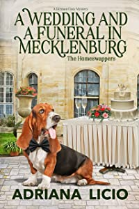 A Wedding and a Funeral in Mecklenburg: A German Travel Mystery (The Homeswappers Book 2)