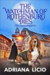 The Watchman of Rothenburg Dies: A German Cozy Mystery (The Homeswappers Book 1)