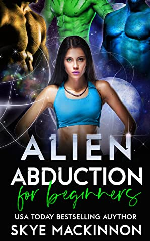 Alien Abduction for Beginners