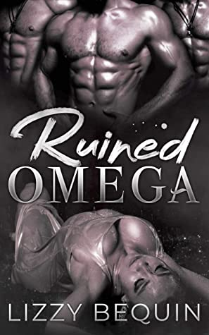 Ruined Omega (Quarantine Omega, #3)